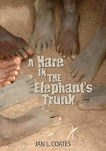 Book Review: A Hare in the Elephant's Trunk - by Jan L. Coates