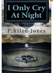 Book Review: I Only Cry at Night - by P. Allen Jones