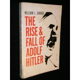 The Rise & Fall of Adolf Hitler - by William L. Shirer