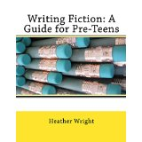 Writing Fiction - A Guide for Pre-Teens