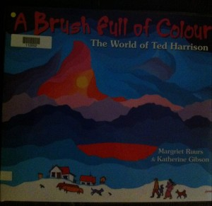 A Brush Full of Colour. The World of Ted Harrison